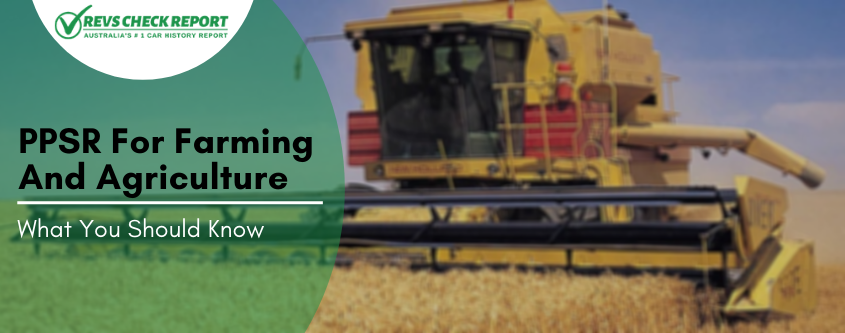 PPSR For Farming And Agriculture | What You Should Know