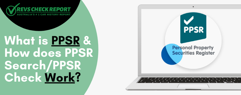 What is PPSR and How does PPSR Search/PPSR Check Work